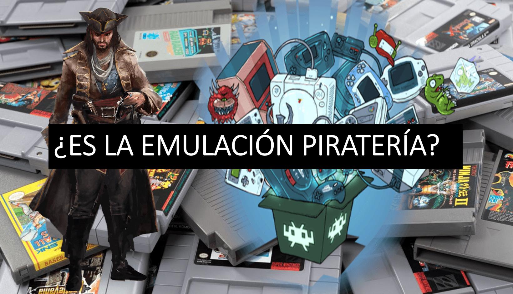 ¿Podemos Considerar La Emulacion De Videojuegos Pirateria?