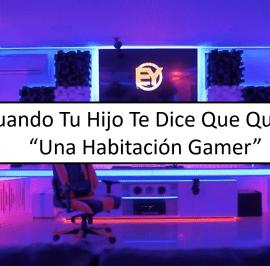 """Cuando Tu Hij@ Te Dice  Quiere """"Una Habitación Gamer"""""""