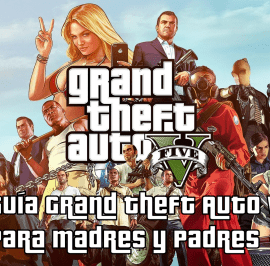 Guía Grand Theft Auto V Para Madres y Padres